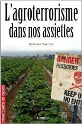 Michel Tarrier L'agroterrorisme dans nos assiettes